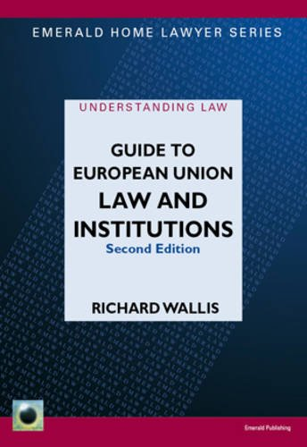9781847161604: A Guide to European Union Law and Institutions