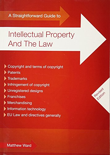 A Straightforward Guide to Intellectual Property and the Law (1847161839) by Matthew Ward