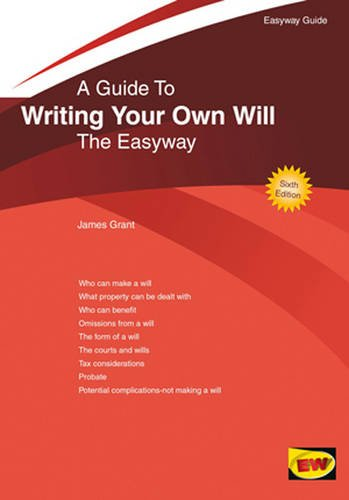 Guide to Writing Your Own Will, A (Easyway Guides): James Grant