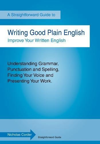 Writing Good Plain English: A Straightforward Guide (1847163696) by Corder, Nicholas
