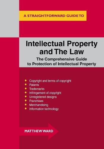 Intellectual Property and the Law : A Straightforward Guide (Straightforward Guides): Matthew Ward