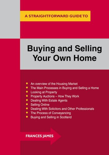 Buying and Selling Your Own Home : A Straightforward Guide (Straightforward Guides): Frances James
