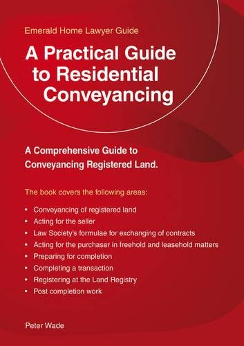 A Practical Guide to Residential Conveyancing: Peter Wade