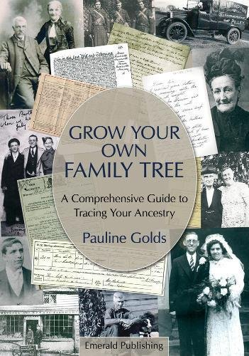 Grow Your Own Family Tree : A Comprehensive Guide to Tracing Your Ancestry: Pauline Golds