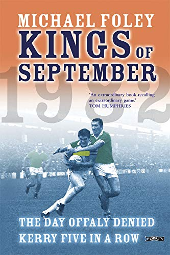 Kings of September B194-1047 The Day Offaly Denied Kerry Five in a Row
