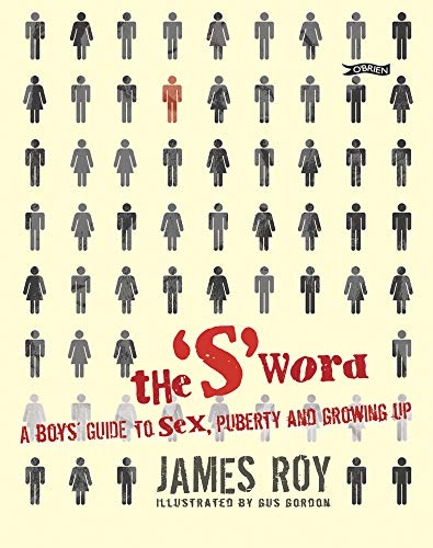 9781847170569: The 'S' Word: A Boy's Guide to Sex, Puberty and Growing Up