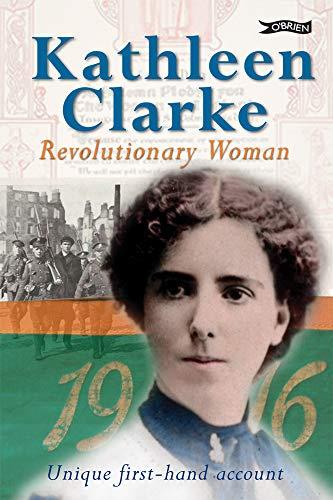 Kathleen Clarke: Revolutionary Woman (Paperback): Kathleen Clarke, Helen