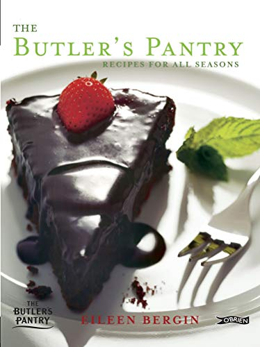 The Butler's Pantry: Recipes for All Seasons: Eileen Bergin