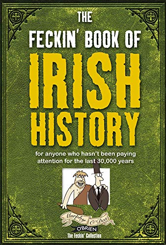 9781847170699: The Feckin' Book of Irish History (Feckin' Collection)