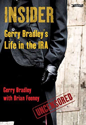 9781847170750: Insider: Gerry Bradley's Life in the IRA