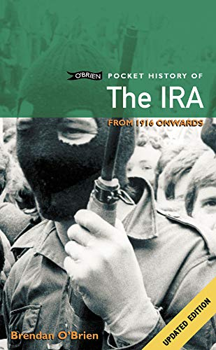 The IRA: From 1916 Onwards (O'Brien Pocket History) (1847170803) by Brendan O'Brien