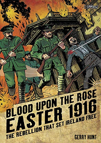 9781847170897: Blood Upon the Rose: Easter 1916: The Rebellion That Set Ireland Free