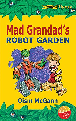9781847170910: World Book Day Mad Grandad's Robot Garden