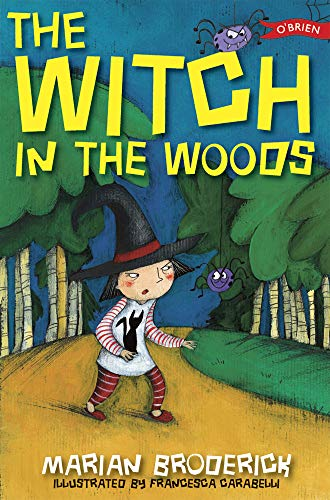 The Witch in the Woods (Anna the Witch): Marian Broderick