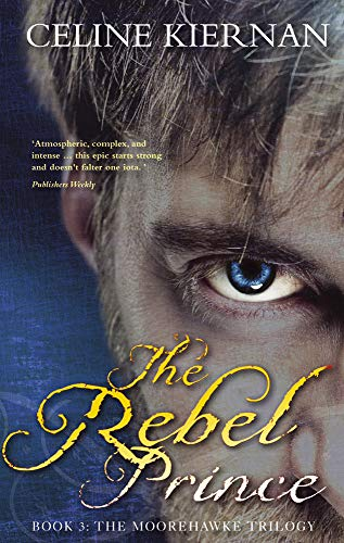 9781847171122: The Rebel Prince (Moorehawke)