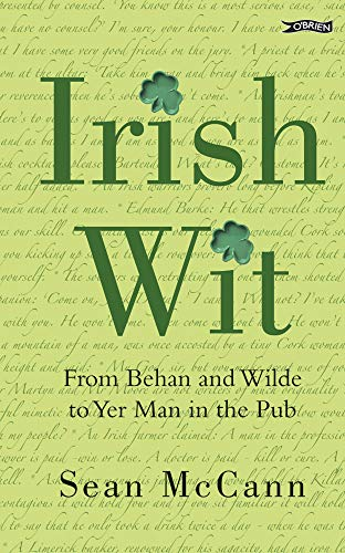 9781847171276: Irish Wit: From Behan and Wilde to Yer Man in the Pub