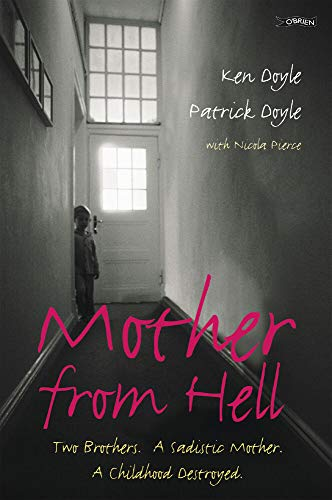 9781847171436: Mother From Hell (NFS UK): Two Brothers, a Sadistic Mother, a Childhood Destroyed.