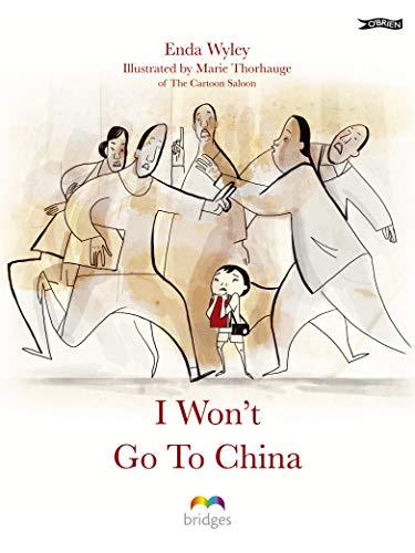 9781847171597: I Won't Go To China (Bridges)