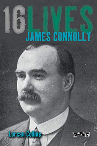 9781847171603: James Connolly: Sixteen Lives