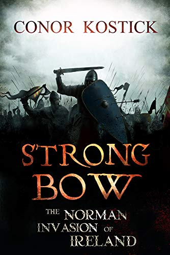 9781847172006: Strongbow: The Norman Invasion of Ireland