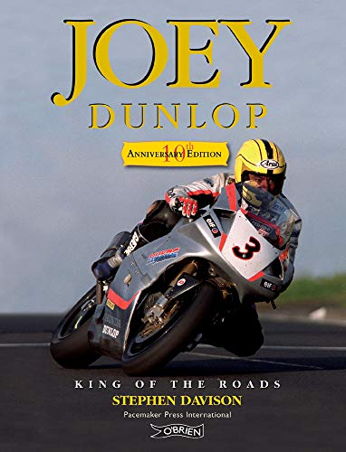 9781847172013: Joey Dunlop: King of the Roads: 10th Anniversary Edition
