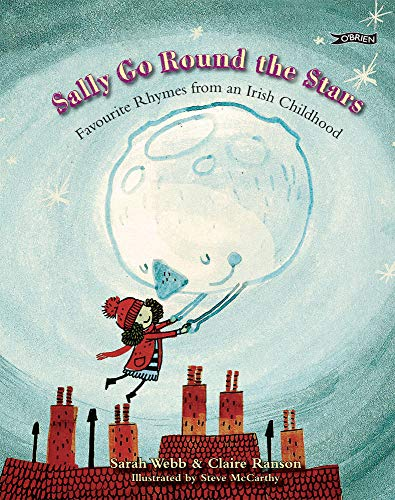 9781847172112: Sally Go Round The Stars: Favourite Rhymes from an Irish Childhood