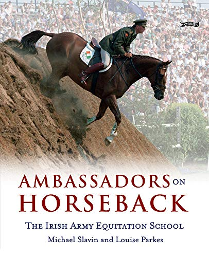 9781847172136: Ambassadors on Horseback: The Irish Army Equitation School