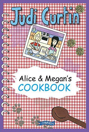 Alice & Megan's Cookbook. Judi Curtin: Curtin, Judi Curtin
