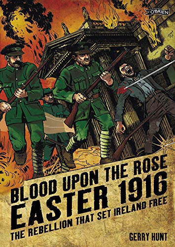 9781847172174: Blood Upon the Rose: Easter 1916: The Rebellion That Set Ireland Free
