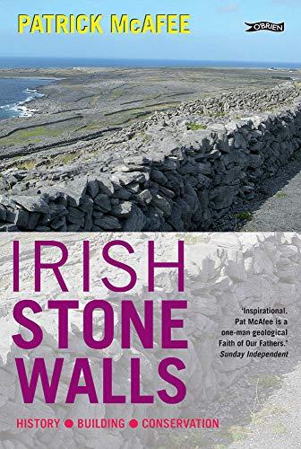 Irish Stone Walls: History, Building, Conservation: McAfee, Pat