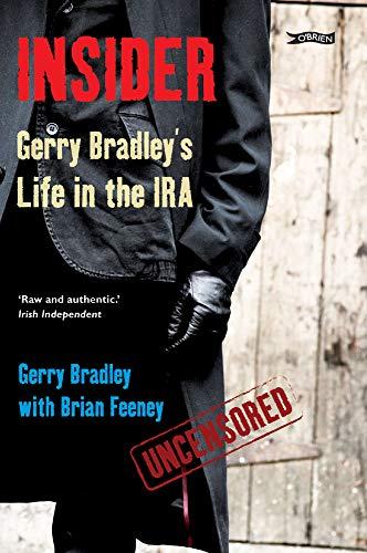 9781847172587: Insider: Gerry Bradley's Life in the IRA