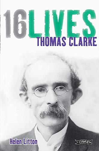 9781847172617: Thomas Clarke: 16 Lives (16 Lives)