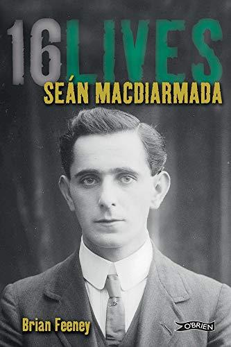 9781847172631: Sean MacDiarmada: 16Lives
