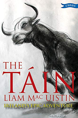 The Tain: Ireland's Epic Adventure: Liam Mac Uistin