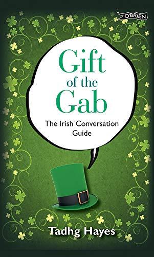 Gift of the Gab: The Irish Conversation: Hayes, Tadhg