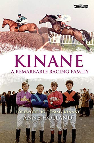 Kinane: A Remarkable Racing Family: Anne Holland