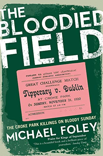 9781847173188: The Bloodied Field: Croke Park. Sunday 21 November 1920
