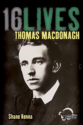 9781847173362: Thomas MacDonagh (16Lives)