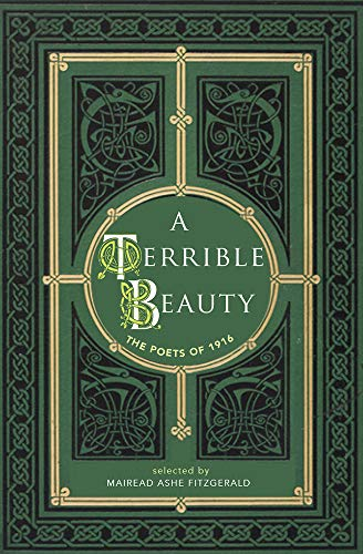 9781847173591: A Terrible Beauty: Poetry of 1916