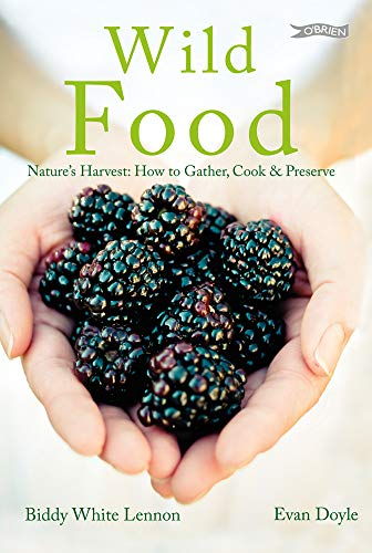 Wild Food: Nature's Harvest: How to Gather, Cook & Preserve: Biddy White-Lennon; Evan ...