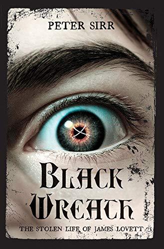 Black Wreath: The Stolen Life of James Lovett: Peter Sirr