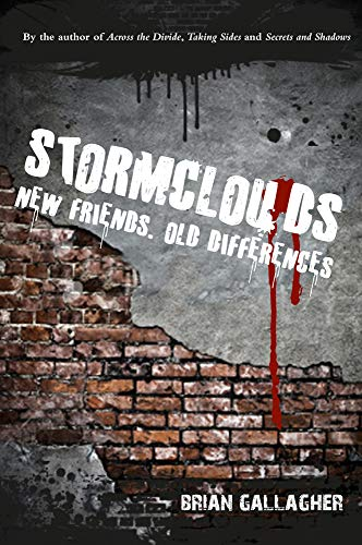 Stormclouds: New Friends. Old Differences: Brian Gallagher