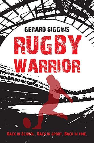 9781847175915: Rugby Warrior (Rugby Spirit)