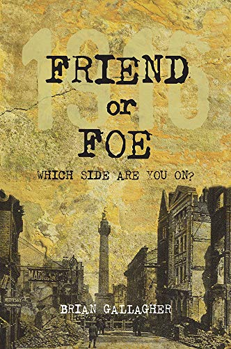 Friend or Foe: 1916: Which side are: Gallagher, Brian