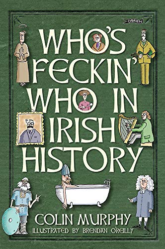 Who's Feckin' Who in Irish History: Colin Murphy