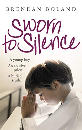 9781847176370: Sworn to Silence: A Young Boy. An Abusive Priest. A Buried Truth.