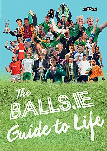 9781847177858: The Balls.ie Guide to Life