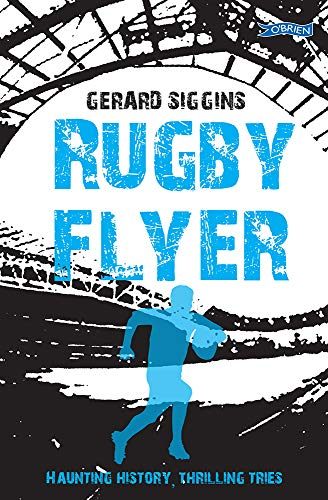 9781847178190: Rugby Flyer (Rugby Spirit)