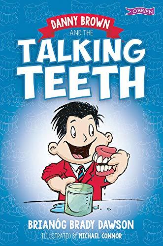 Danny Brown and the Talking Teeth (Paperback): Brianog Brady Dawson