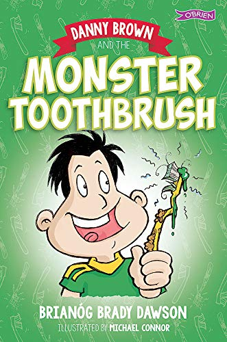 Danny Brown and the Monster Toothbrush (Paperback): Brianog Brady Dawson